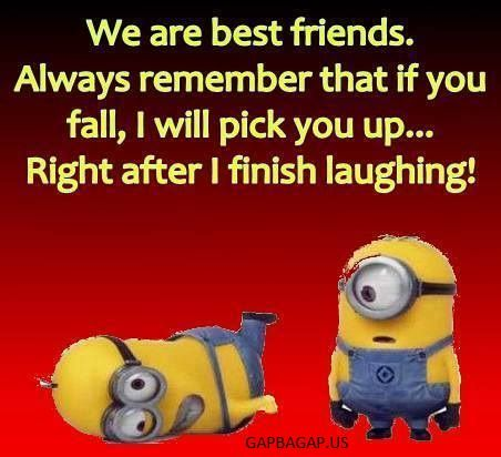 Funny Minion Quote About Friends Funny Quotes Beat