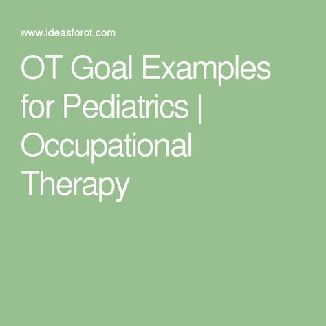 Ot Goal Examples For Pediatrics  Occupational Therapy  Ils Gross
