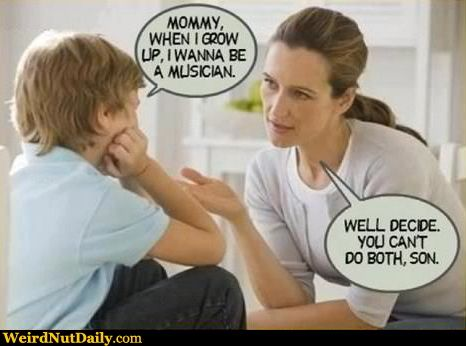 Funny Musician Meme : Funny pictures @ weirdnutdaily you can't grow up and be a musician