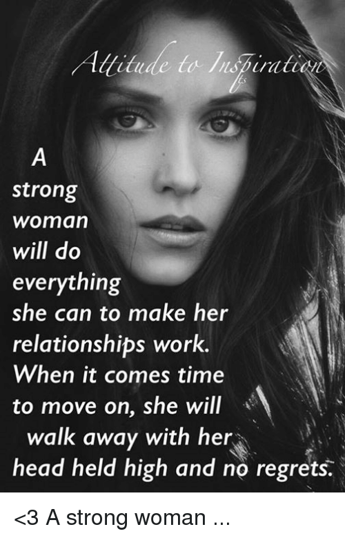 Head Memes And Relationships Allitude Tonspirat Strong Woman Will Do Everything She Can To Mak Relationship Memes Strong Women Quotes Strong Women