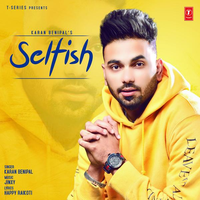 Selfish Karan Benipal Djpunjab In Track Selfish Singer Karan Benipal Lyrics Happy Raikoti Music Jinxy Selfis Mp3 Song Songs Mp3 Song Download