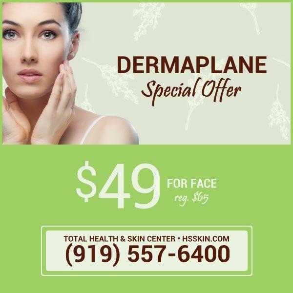 Dermaplane Offer Skin Center Skin Health Spa Specials