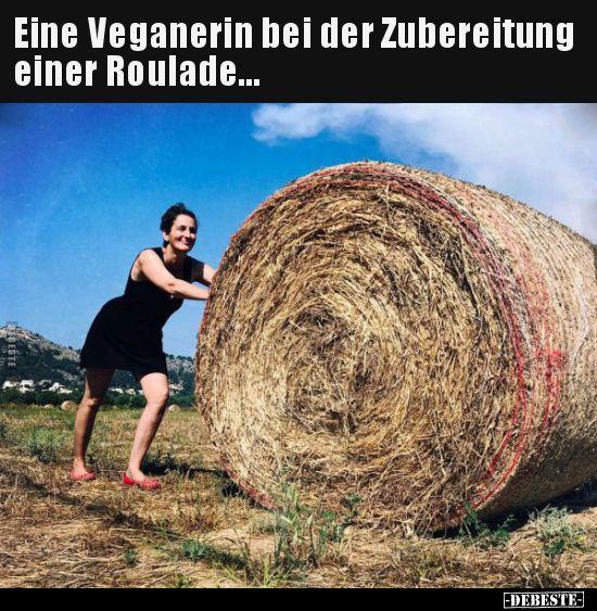 Eine Veganerin bei der Zubereitung einer Roulade... #veganhumor