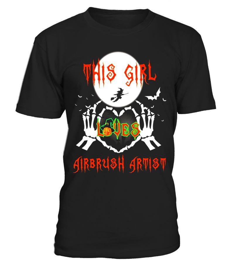 Halloween T shirt 2017-This Girl Loves airbrush artist #birthday - halloween t shirt ideas