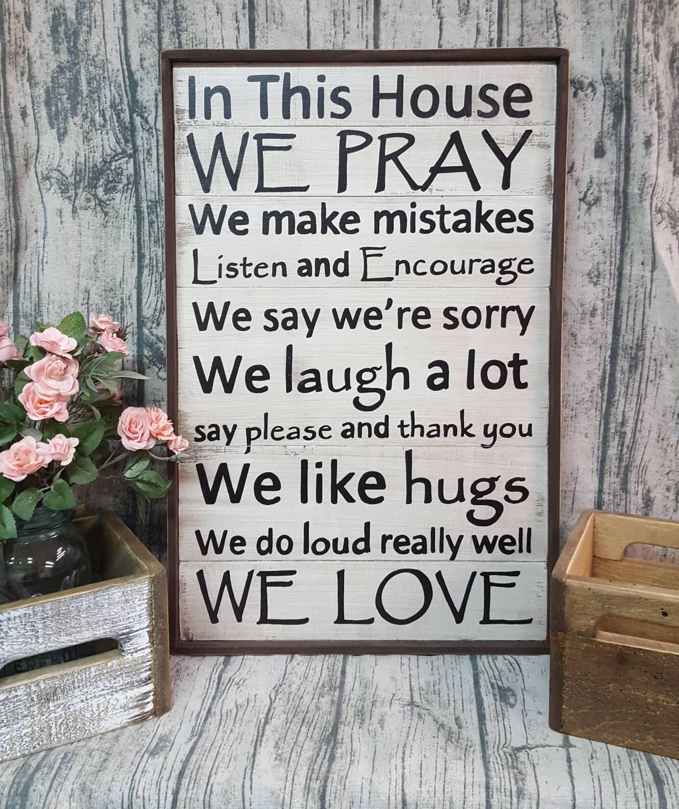 In This House, We Pray, Make Mistakes, Say We're Sorry, Do