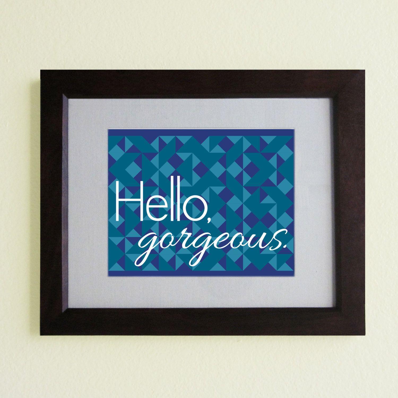 Hello gorgeous - 8x10 printable typography poster art pdf print - confidence quote - encouraging. $6.00, via Etsy.