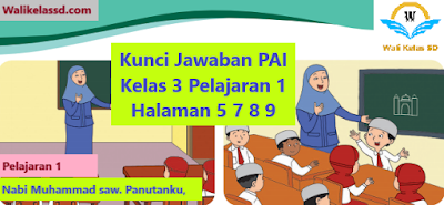 Kunci Jawaban Pai Kelas 3 Pelajaran 1 Halaman 5 7 8 9 Buku Pelajaran Buku Kurikulum