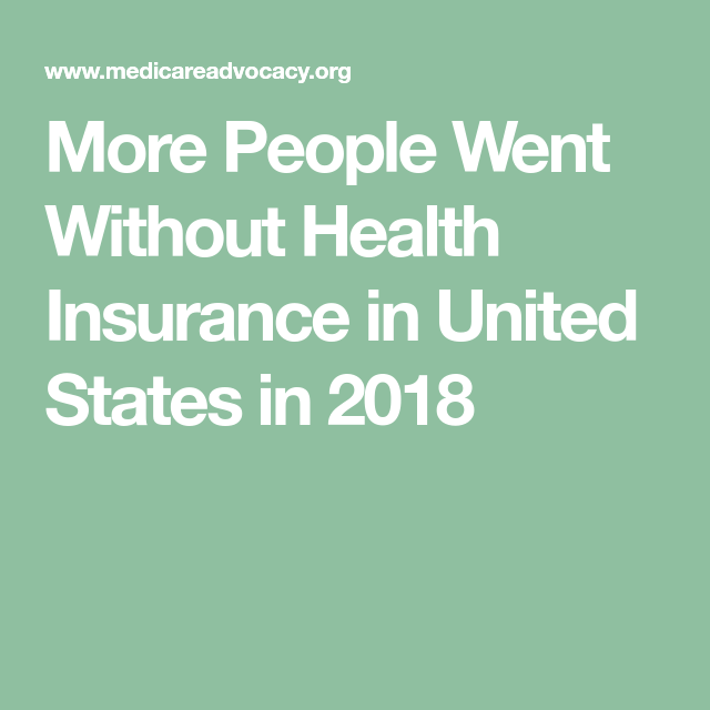 More People Went Without Health Insurance in United States ...