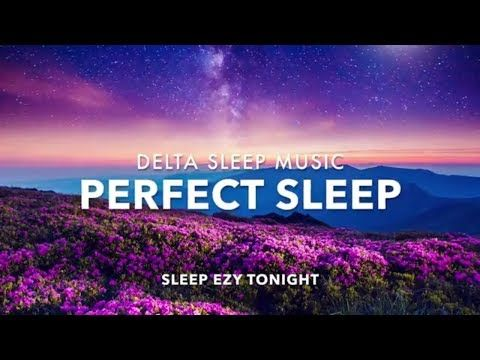 Perfect Sleep, Relaxing Sleep Music, Heavenly Dreaming