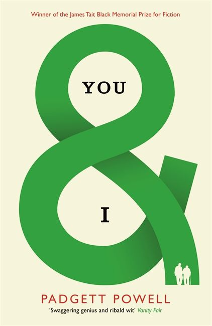 YOU & I by Padgett Powell
