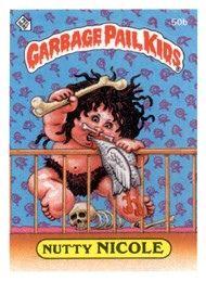 Garbage Pail Kids Series 2 1985 50b Nutty Nicole Garbage Pail Kids Cards Garbage Pail Kids Kids Series
