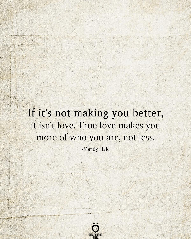 If It S Not Making You Better It Isn T Love True Love