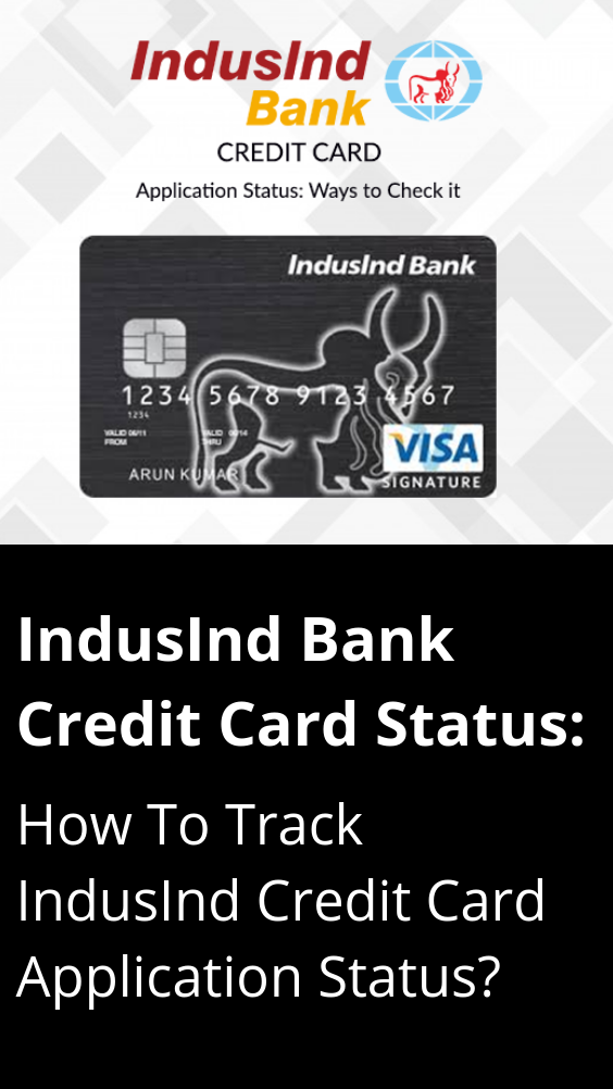 Indusind Bank Credit Card Status Check How To Track Indusind Credit Card Application Status Indusind Bank Credit Card Application Bank Credit Cards