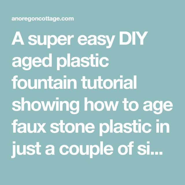 DIY Aged Fountain - How to Age Faux Stone | Faux stone and Fountain