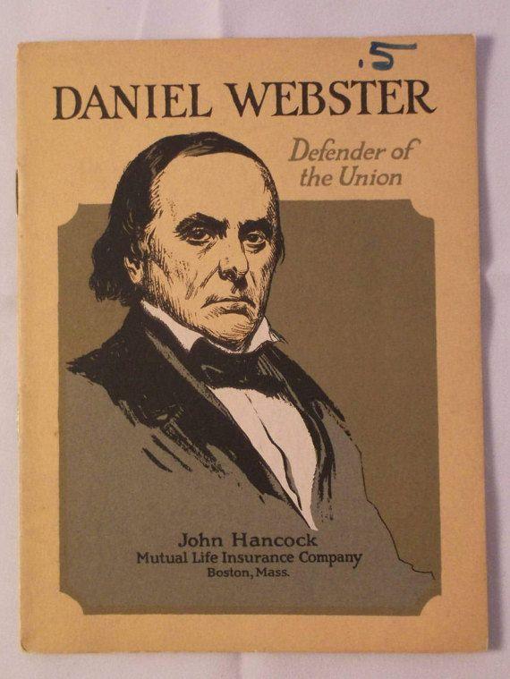 Daniel Webster: Defender of the Union (c) 1923 Booklet ...