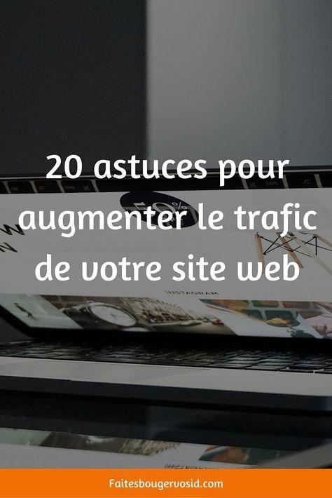20 Astuces Pour Augmenter Le Trafic De Votre Site Web Trafic Marketing Numerique Site Web