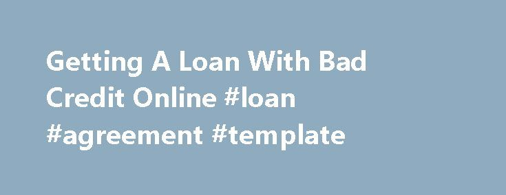 Getting A Loan With Bad Credit Online Loan Agreement Template