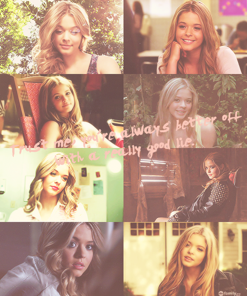 """Trust me, you're always better off with a really good lie."" ~Alison DiLaurentis on the truth"