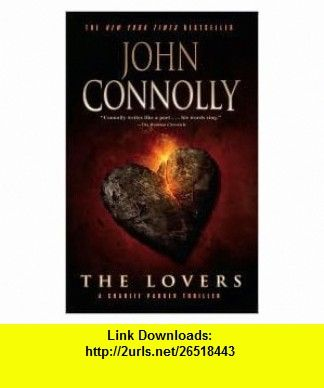 The Lovers Publisher Atria; 1 Reprint edition John Connolly ,   ,  , ASIN: B004QKVH9S , tutorials , pdf , ebook , torrent , downloads , rapidshare , filesonic , hotfile , megaupload , fileserve
