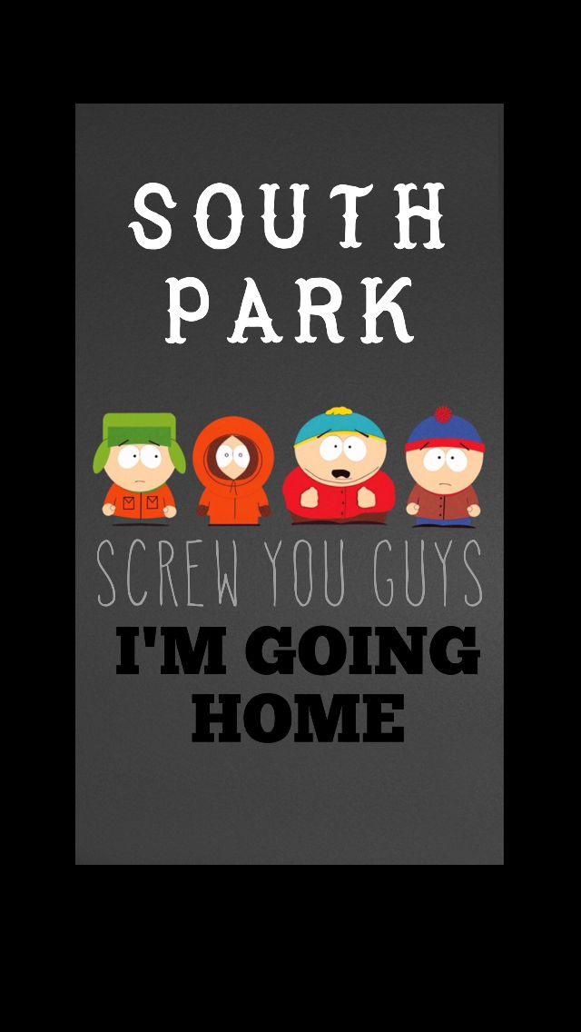 South Park Screw You Guys I M Going Home South