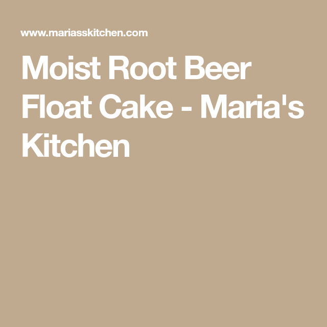 Moist Root Beer Float Cake #rootbeerfloat Moist Root Beer Float Cake - Maria's Kitchen #rootbeerfloat Moist Root Beer Float Cake #rootbeerfloat Moist Root Beer Float Cake - Maria's Kitchen