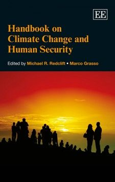 NOW IN PAPERBACK - Handbook on Climate Change and Human Security - edited by Michael R. Redclift and Marco Grasso - June 2015