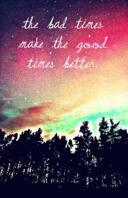 Bad times make good better