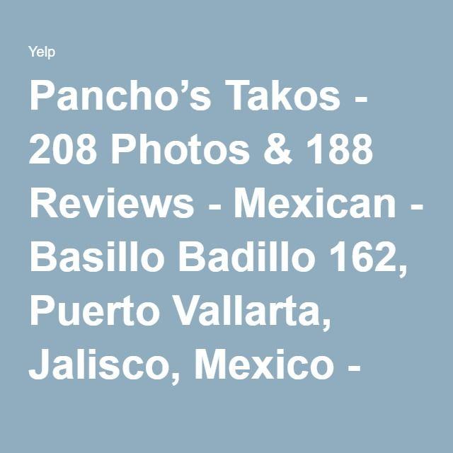 Pancho's Takos - 208 Photos & 188 Reviews - Mexican - Basillo Badillo 162, Puerto Vallarta, Jalisco, Mexico - Restaurant Reviews - Phone Number - Yelp