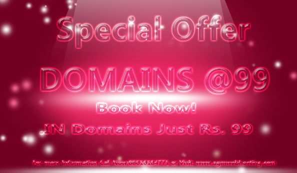 All .iN Domains Just Rs.99, for more information- Call Now: 08010184771 or Visit: www.agmwebhosting.com Note: Book Unlimited Domains from one Login ID without any T&C.