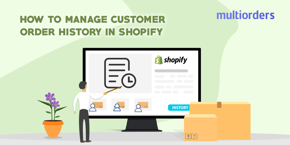 Solved How To Manage Customer Order History In Shopify Shopify Business Email Marketing Platform Shopify