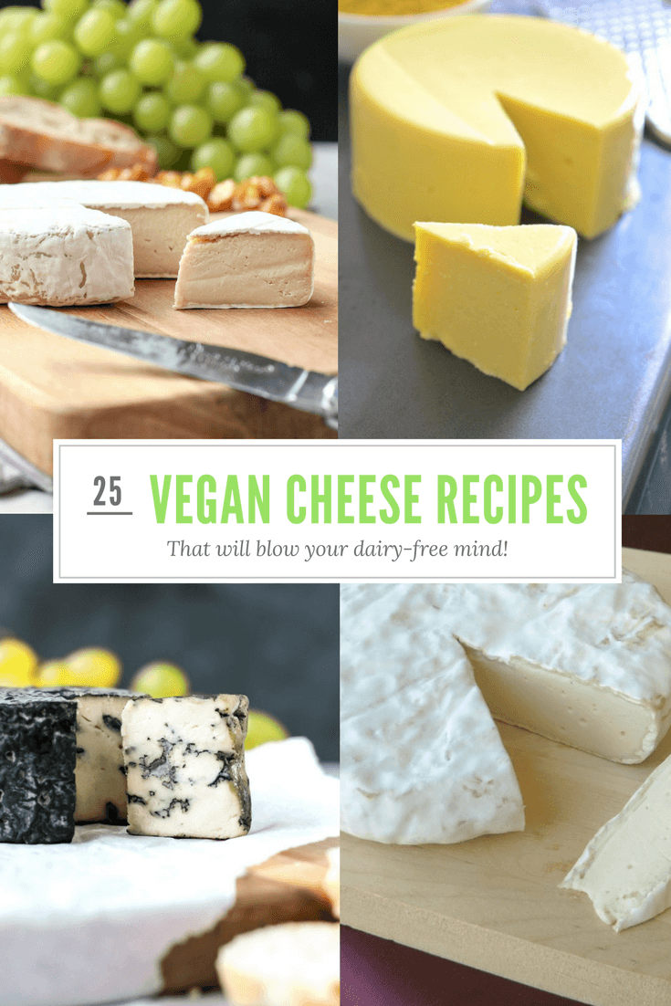25 Vegan Cheese Recipes That Will Blow Your Dairy-Free Mind - Happy Happy Vegan
