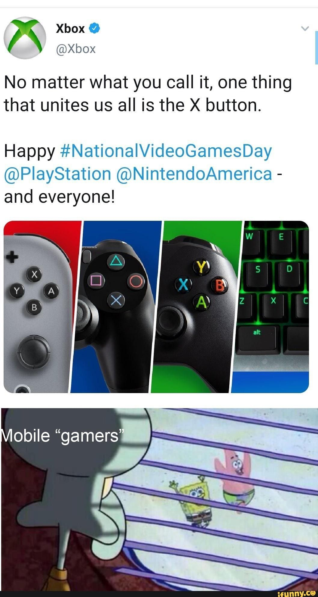 No Matter What You Call It One Thing That Unites Us All Is The X Button Happy Nationalvideogamesday Playstation Nintendoamerica And Everyone Ifunny Funny Gaming Memes Gaming Memes Funny Games