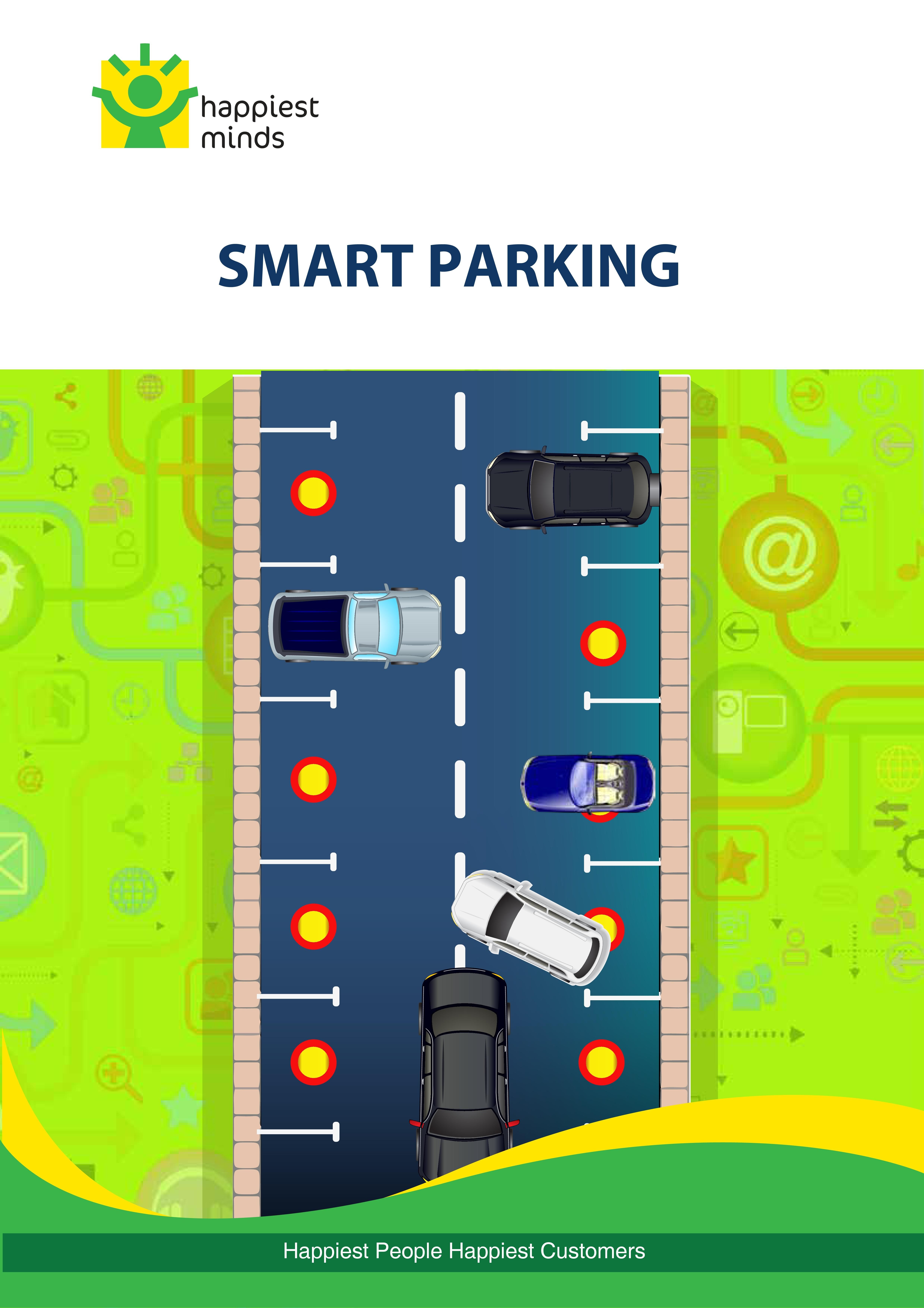 Smart Parking Systems Typically Obtains Information About Available Parking Spaces In A Particular Geographic Area And Happy Minds Happy People Data Collection
