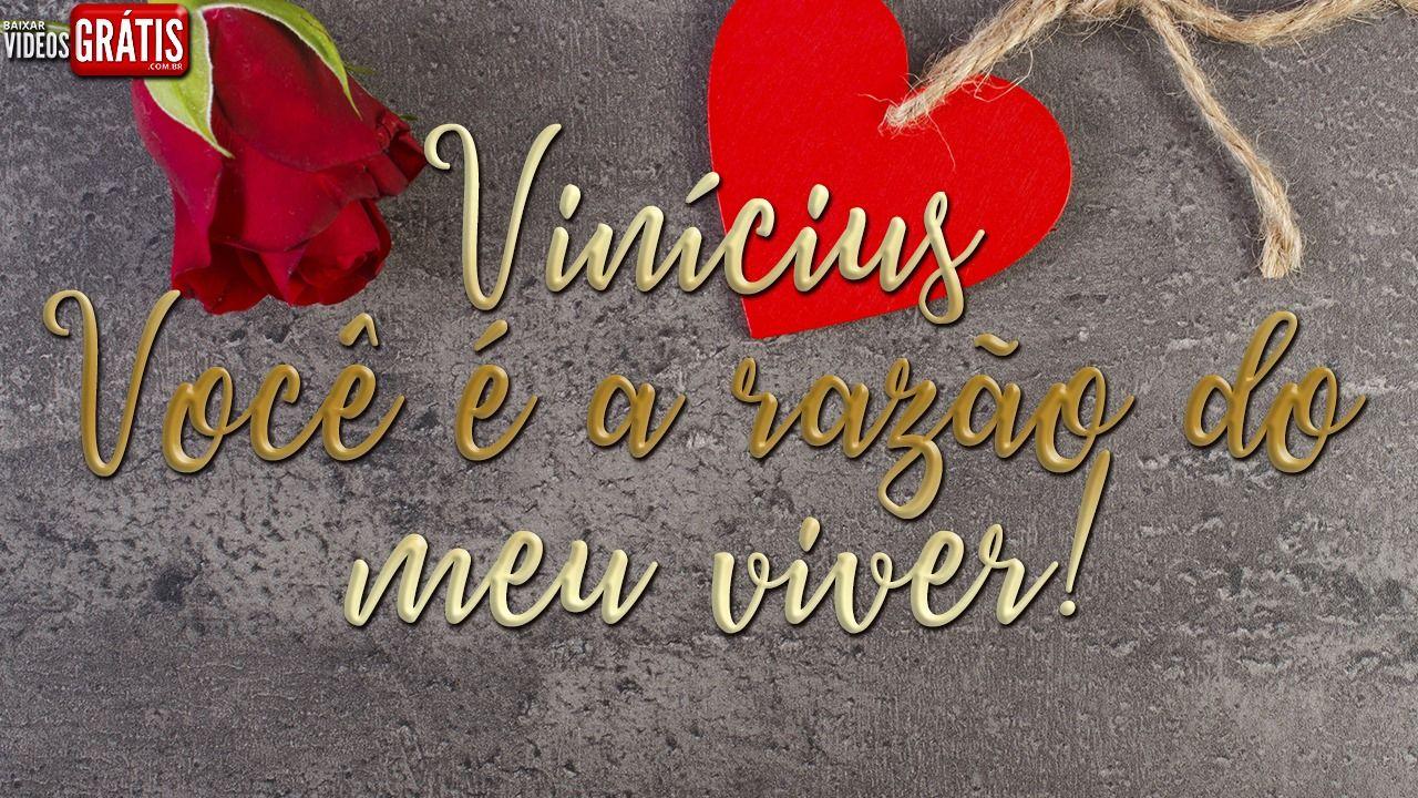 Vinicius Te Amo Voce E A Razao Do Meu Viver Mensagem Dia Dos