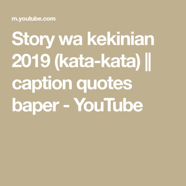 Story Wa Kekinian 2019 Kata Kata Caption Quotes Baper