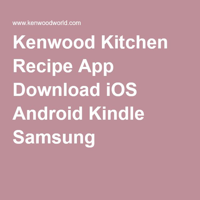 Kenwood kitchen recipe app download ios android kindle samsung get kenwood kitchen recipe app for iphone ipad android a collection of recipes to help you create more using your chef kmix food processor or blender forumfinder Choice Image