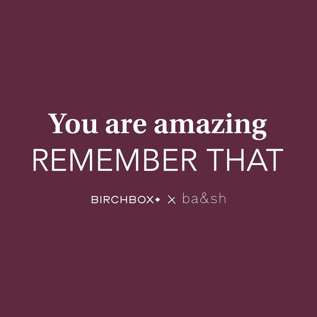 Birchboxfr On Instagram Mantra Du Jour A Bien Garder En Tete Belle Journee A Toutes Quote Birchbox Bashxbir You Are Amazing Instagram Posts Instagram