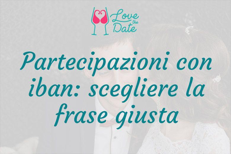 Frasi Matrimonio Sul Viaggio.Partecipazioni Con Iban Scrivere La Frase Giusta Matrimonio