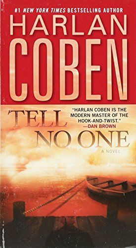Tell No One A Novel By Harlan Coben Https Www Amazon Com Dp 0440245907 Ref Cm Sw R Pi Dp U X J1wkab7mpcfkq Tell No One Harlan Coben Books Harlan Coben