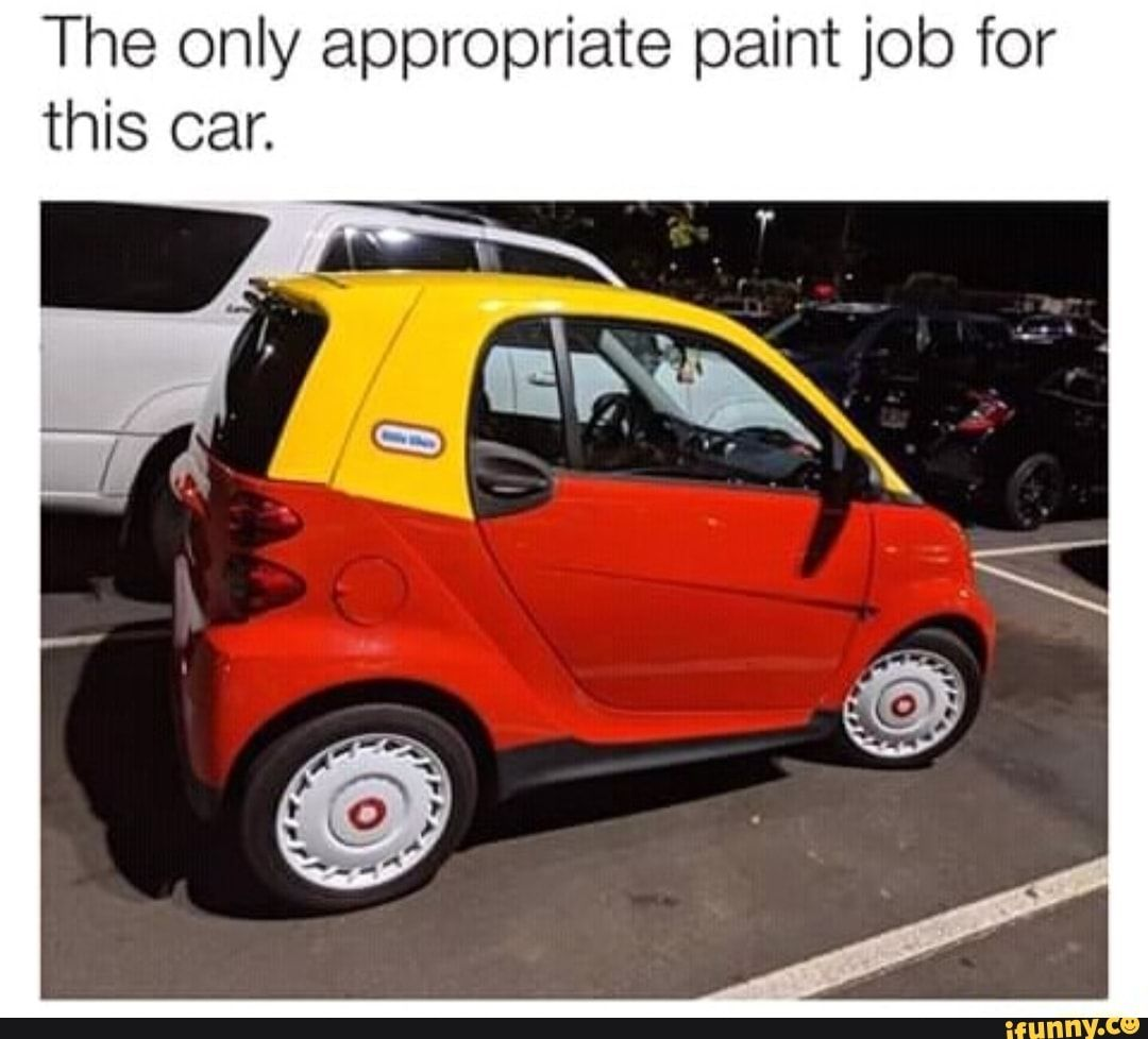 The Only Appropriate Paint Job For This Car Ifunny Funny Car Memes Car Humor Car Memes
