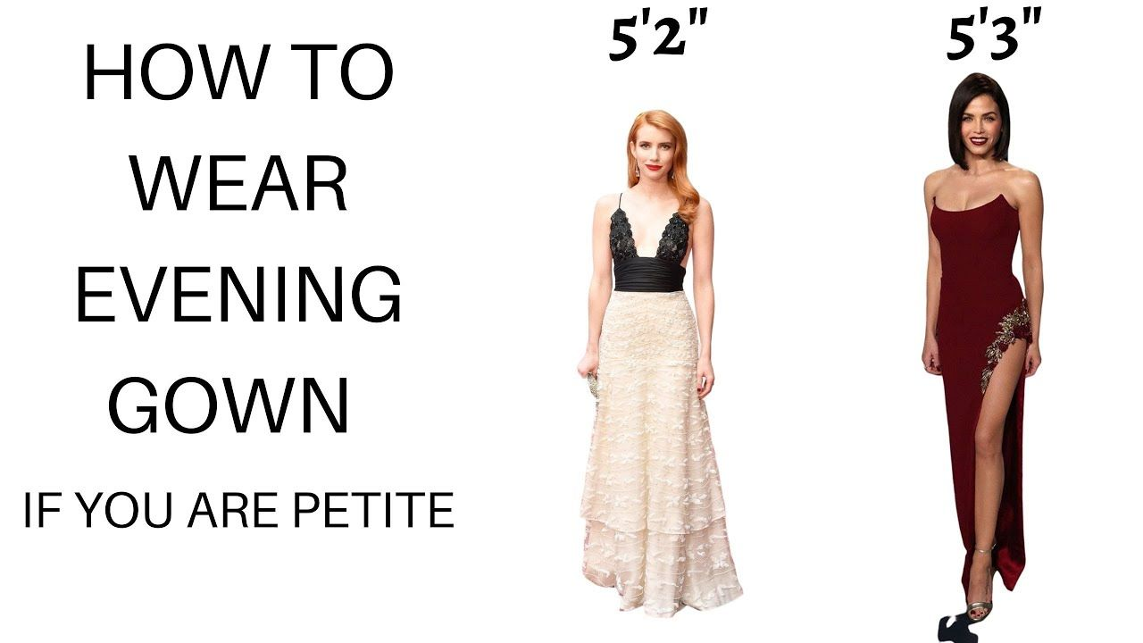 Petite Styling Tips- How to Wear a Gown  Gowns for petite women