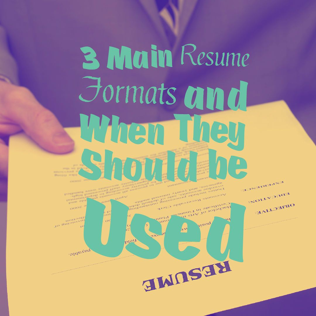 difference between 3 main resume formats and when the should be used