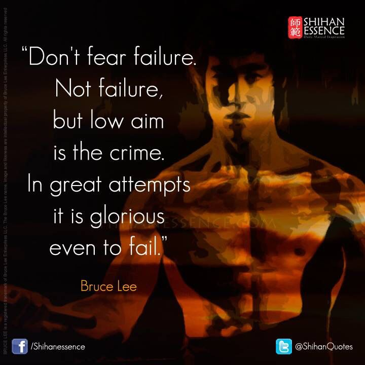 """""""Don't fear failure. Not failure, but low aim is the crime ..."""