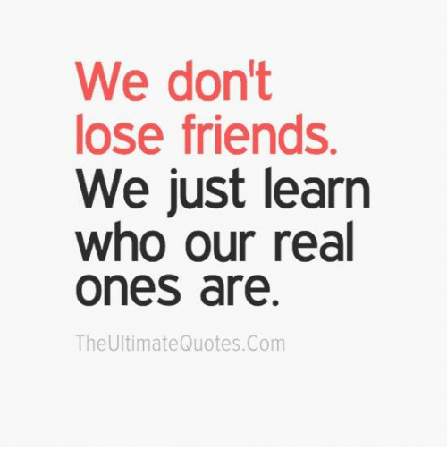 Quotes About Losing Friends Google Search Friends Quotes Fake Friend Quotes True Friends Quotes