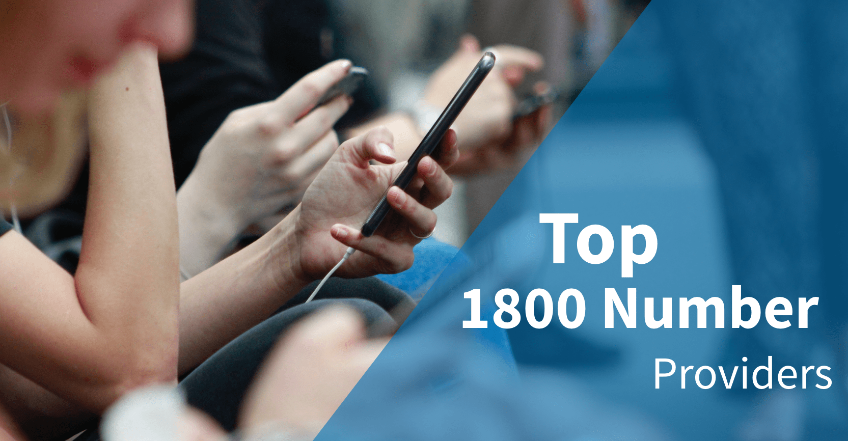 Top 1800 Number Providers // Compare 2019's Best 1800