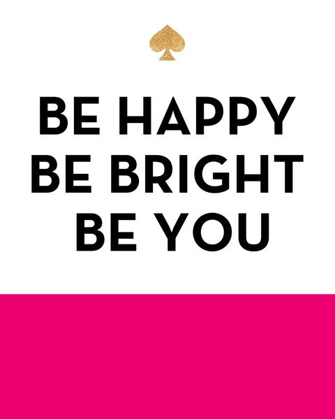 Be Happy Be Bright Be You Kate Spade Inspired Art Print Magnificent Kate Spade Quotes