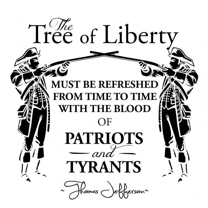 28dca8b1dec3b3 Sons of Liberty Tees  The Tree of Liberty must be refreshed from time to  time with the blood of Patriots and Tyrants. T-Shirt.. Patriot T-Shirt.