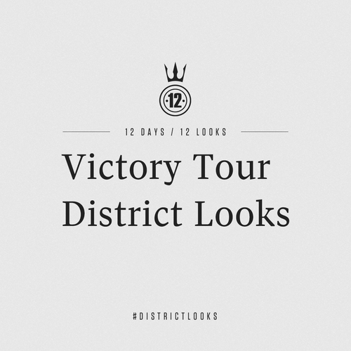 12 Districts, 12 Days, 12 Looks