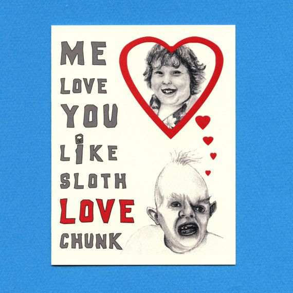 Funny Valentine Card SLOTH LOVE CHUNK  Goonies Greeting Card