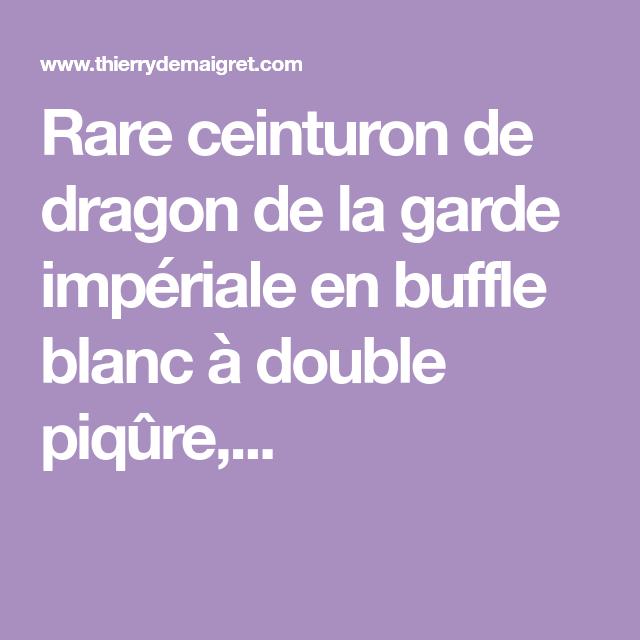 Rare ceinture dragon de la garde impériale en buffle blanc avec double couture …   – Regiment Dragons de la Garde Imperiale